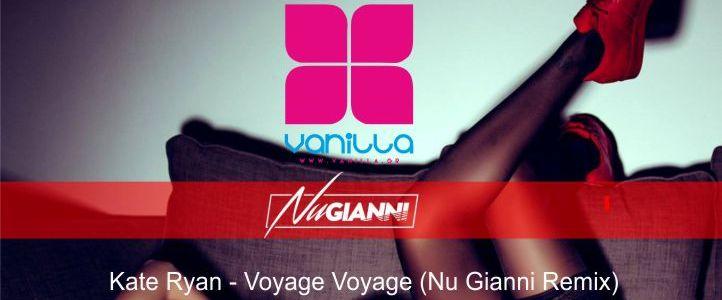 Kate Ryan – Voyage Voyage (Nu Gianni Remix)