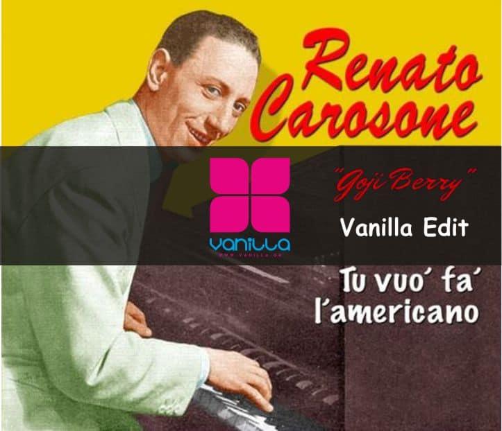 Renato Carosone – Tu Vuo Fa L Americano (Goji Berry Vanilla Edit) – FREE DOWNLOAD