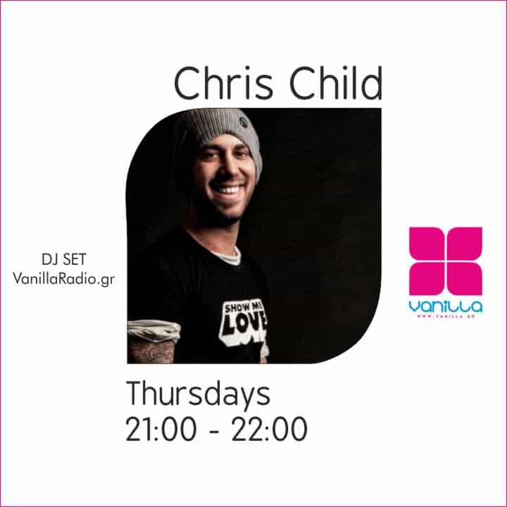 Chris Child Mix Set | Thursdays 21:00 – 22:00 at Vanilla Deep Flavors