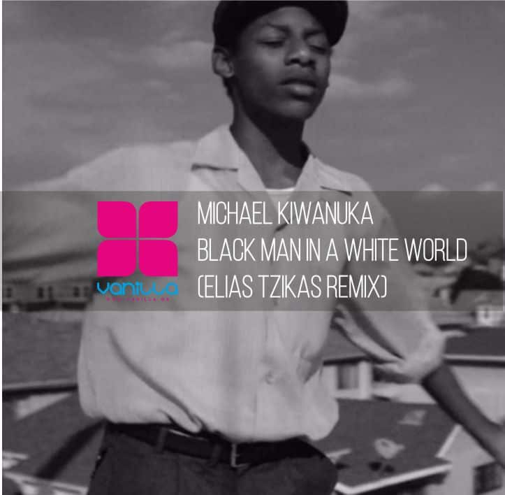 Michael Kiwanuka – Black Man In A White World (Elias Tzikas Remix)