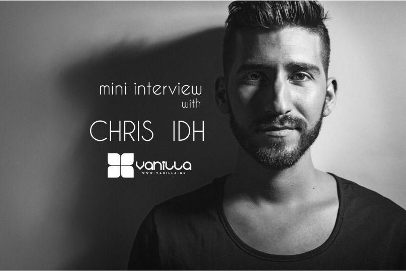 Chris IDH – Συνέντευξη στο Vanilla Radio