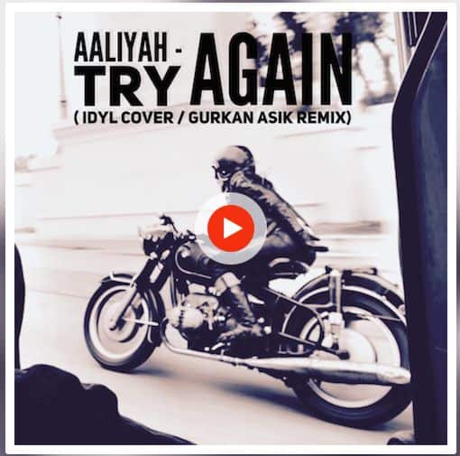 Aaliyah - Try Again ( Idyl Cover / Gurkan Asik Remix )