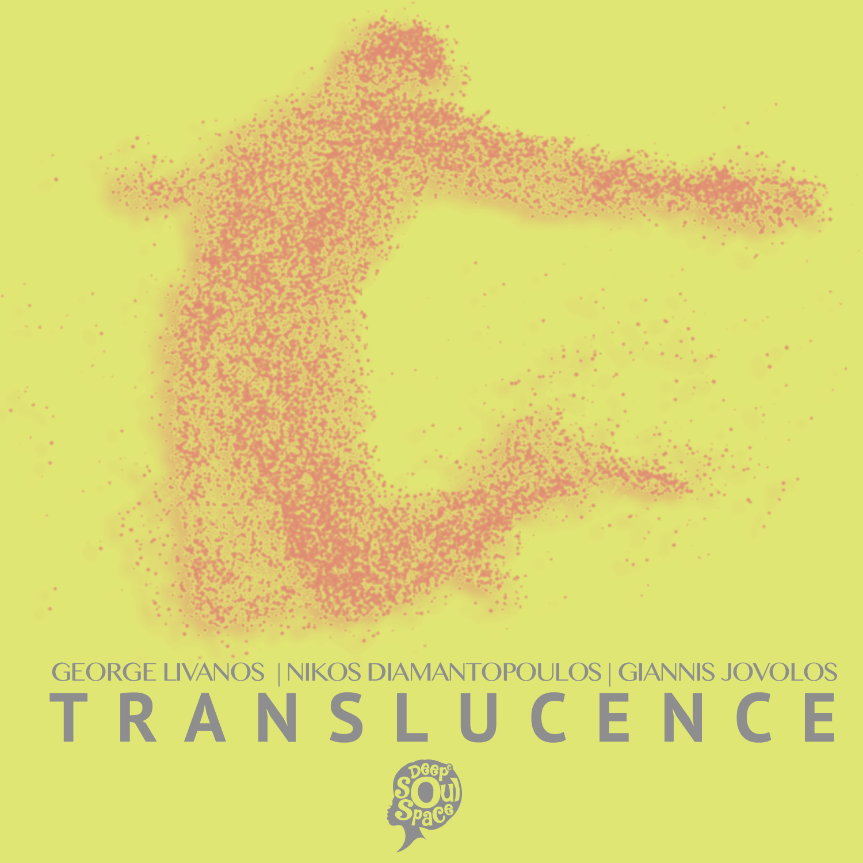 ** Hot Track ** George Livanos & Nikos Diamantopoulos & Giannis Jovolos  – Traslucence