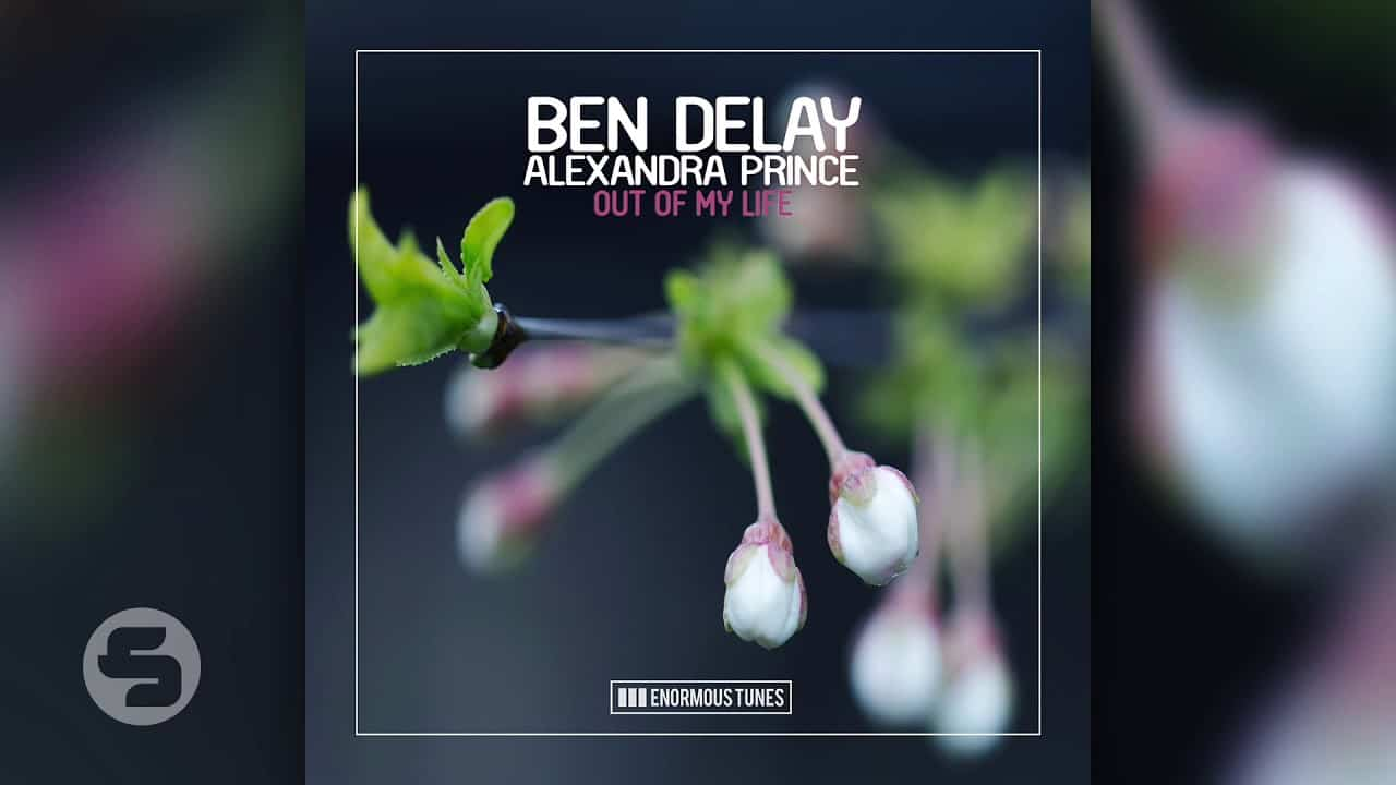 Ben Delay Ft. Alexandra Prince - Out Of My Life
