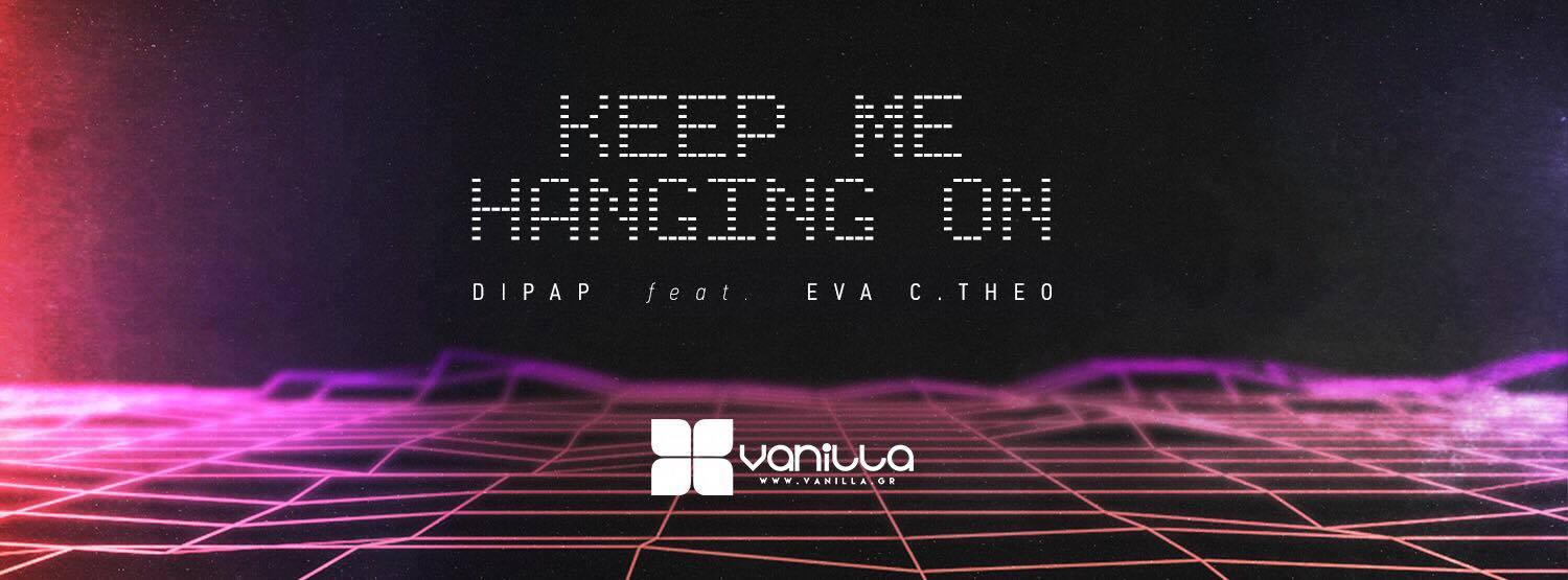 Vanilla Radio Exclusive * Dipap Feat. Eva C. Theo – Keep Me Hanging On ( Vanilla Radio Cover)