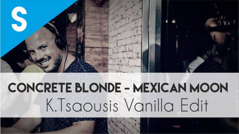 Concrete Blonde - Mexican Moon (K.Tsasousis Vanilla Edit) - post