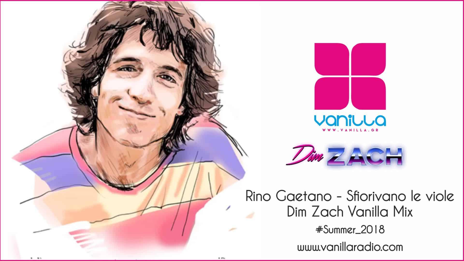 Rino Gaetano – Sfiorivano Le Viole (Dim Zach Vanilla Mix)