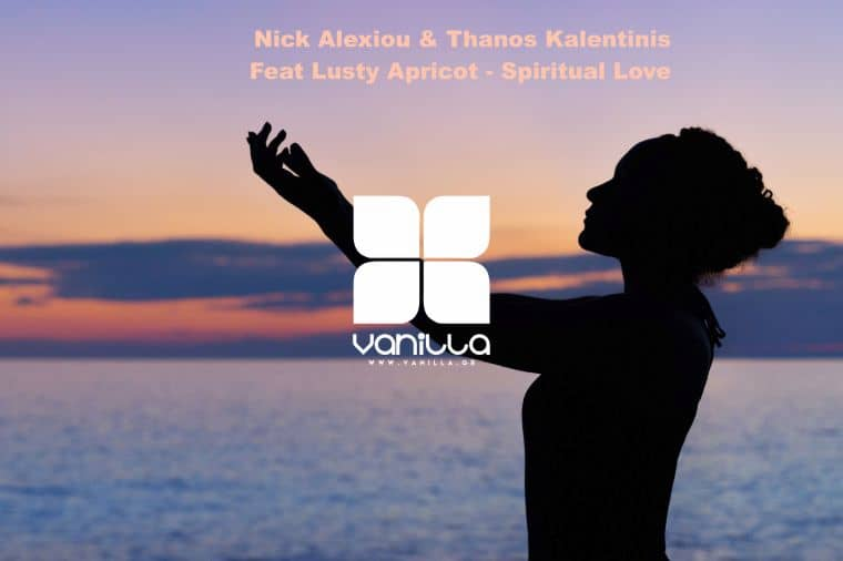 NICK ALEXIOU. & THANOS KALENTINIS Feat LUSTY APRICOT - SPIRITUAL LIVE(DEEP SUNSET MIX)